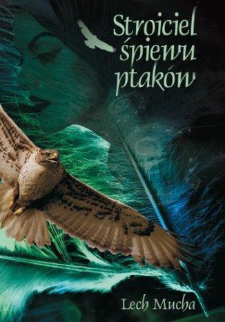 Okładka książki/ebooka Stroiciel śpiewu ptaków