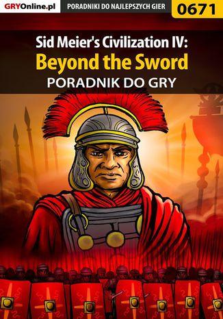 Okładka książki/ebooka Sid Meier's Civilization IV: Beyond the Sword - poradnik do gry