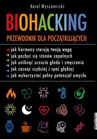 Okładka książki/ebooka Biohacking. Przewodnik dla początkujących
