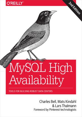 Okładka książki/ebooka MySQL High Availability. Tools for Building Robust Data Centers. 2nd Edition