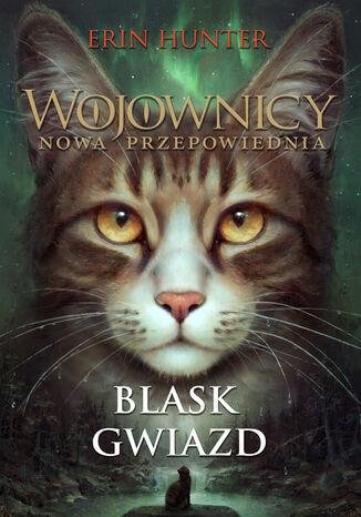 Okładka książki/ebooka Wojownicy (#10). Blask gwiazd