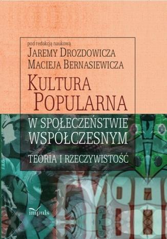 Okładka książki/ebooka Kultura popularna w społeczeństwie współczesnym