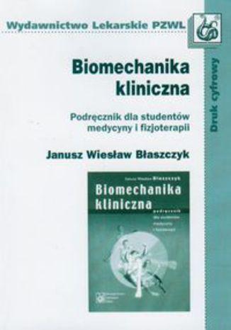 Okładka książki Biomechanika kliniczna. Podręcznik dla studentów medycyny i fizjoterapii