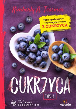 Okładka książki/ebooka Leczenie odżywianiem. Cukrzyca typu 2