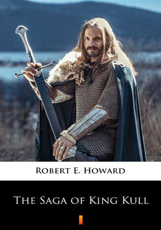 Okładka książki/ebooka The Saga of King Kull