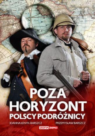 Okładka książki/ebooka Poza horyzont Polscy podróżnicy