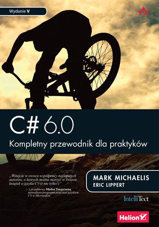 Okładka książki/ebooka C# 6.0. Kompletny przewodnik dla praktyków. Wydanie V
