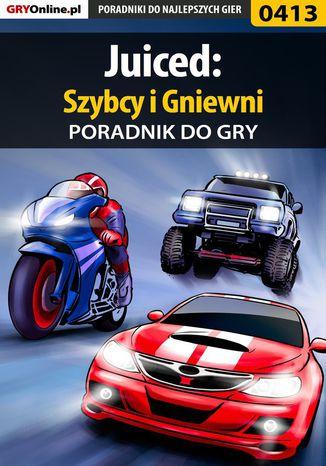 Okładka książki/ebooka Juiced: Szybcy i Gniewni - poradnik do gry