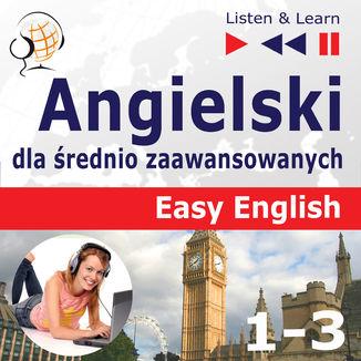 Okładka książki/ebooka Angielski dla średnio zaawansowanych. Easy English Części 1-3