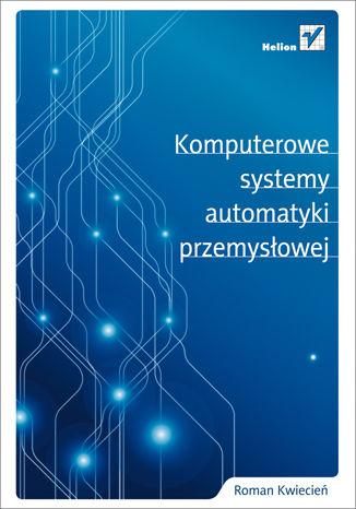 Okładka książki/ebooka Komputerowe systemy automatyki przemysłowej