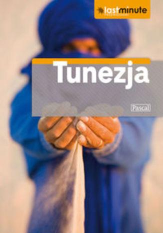 Okładka książki Tunezja. Przewodnik Pascal Last Minute