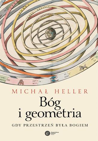 Okładka książki/ebooka Bóg i geometria. Gdy przestrzeń była Bogiem