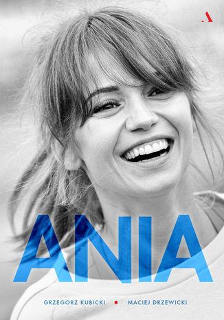 Okładka książki/ebooka Ania. Biografia Anny Przybylskiej