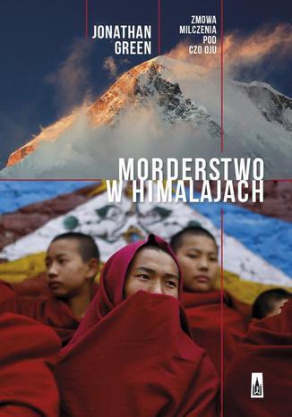 Okładka książki/ebooka Morderstwo w Himalajach. Zmowa milczenia pod Czo Oju