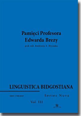 Okładka książki/ebooka Linguistica Bidgostiana. Series nova. Vol. 3. Pamięci Profesora Edwarda Brezy
