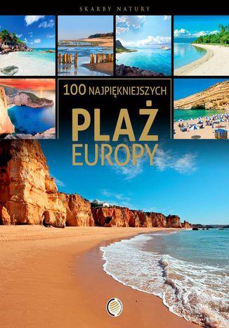 Okładka książki/ebooka 100 najpiękniejszych plaż Europy