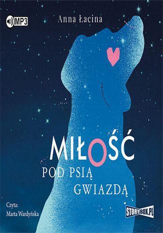 Okładka książki/ebooka Miłość pod Psią Gwiazdą