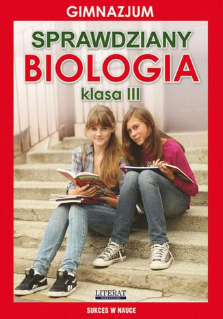 Okładka książki/ebooka Sprawdziany. Biologia. Gimnazjum. Klasa III. Sukces w nauce