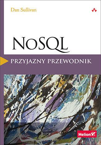 Okładka książki NoSQL. Przyjazny przewodnik