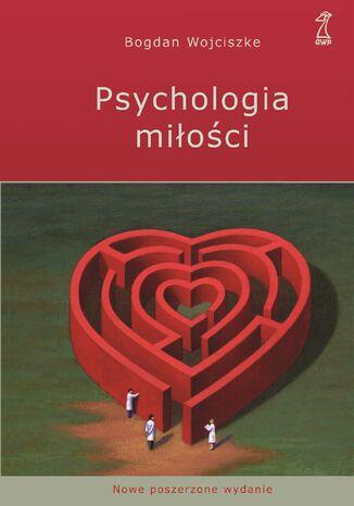 Okładka książki/ebooka Psychologia miłości. Intymność - Namiętność - Zobowiązanie
