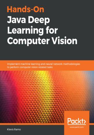 Okładka książki/ebooka Hands-On Java Deep Learning for Computer Vision