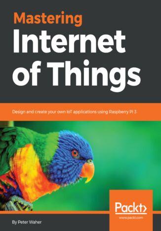 Okładka książki/ebooka Mastering Internet of Things