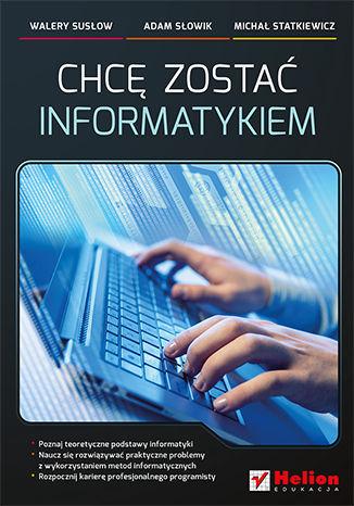 Okładka książki/ebooka Chcę zostać informatykiem