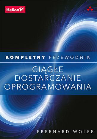 Okładka książki Ciągłe dostarczanie oprogramowania. Kompletny przewodnik