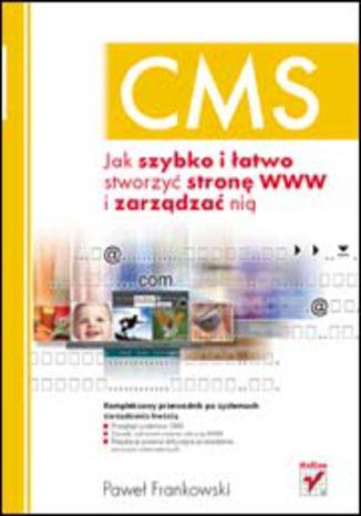 Okładka książki/ebooka CMS. Jak szybko i łatwo stworzyć stronę WWW i zarządzać nią
