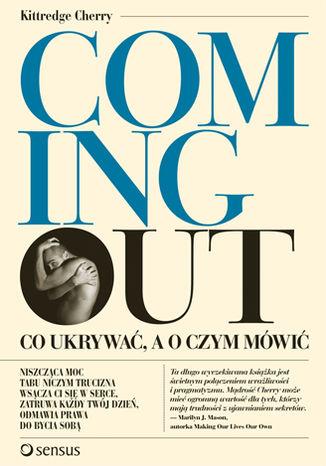 Okładka książki 'Coming out' Co ukrywać, a o czym mówić