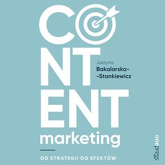 Content marketing. Od strategii do efektów