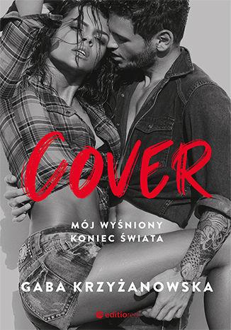 Okładka książki Cover. Mój wyśniony koniec świata