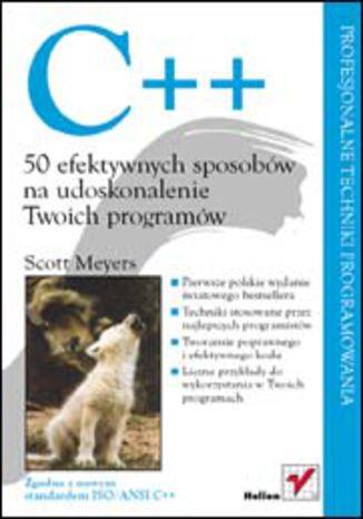 Okładka książki C++. 50 efektywnych sposobów na udoskonalenie Twoich programów