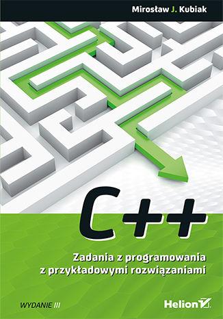 Okładka książki/ebooka C++. Zadania z programowania z przykładowymi rozwiązaniami. Wydanie III