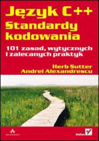 Okładka książki Język C++. Standardy kodowania. 101 zasad, wytycznych i zalecanych praktyk