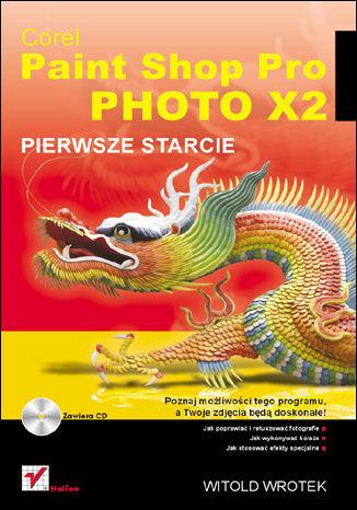 Okładka książki Corel Paint Shop Pro Photo X2. Pierwsze starcie