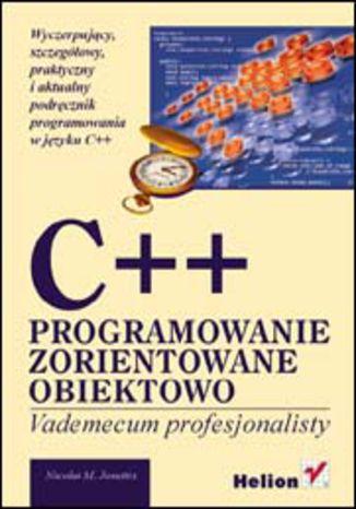 Okładka książki C++. Programowanie zorientowane obiektowo. Vademecum profesjonalisty