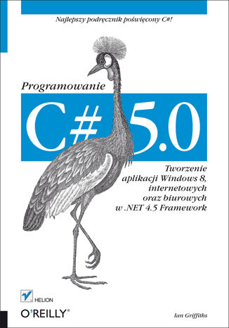 Okładka książki C# 5.0. Programowanie. Tworzenie aplikacji Windows 8, internetowych oraz biurowych w .NET 4.5 Framework
