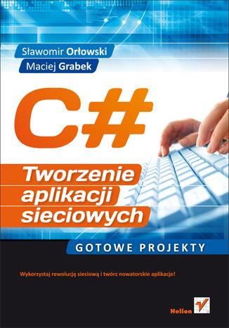 Okładka książki/ebooka C#. Tworzenie aplikacji sieciowych. Gotowe projekty