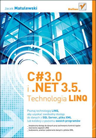 C# 3.0 i .NET 3.5. Technologia LINQ