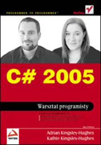 Okładka książki/ebooka C# 2005. Warsztat programisty