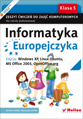 Okładka książki/ebooka Informatyka Europejczyka. Zeszyt ćwiczeń do zajęć komputerowych dla szkoły podstawowej, kl. 5. Edycja: Windows XP, Linux Ubuntu, MS Office 2003, OpenOffice.org (Wydanie II)