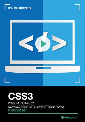 Okładka książki CSS3. Kurs video. Poziom pierwszy. Nowoczesne i stylowe strony WWW