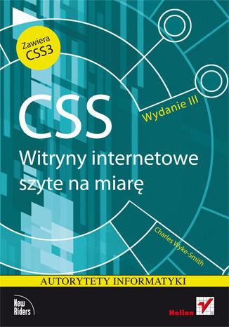 Okładka książki/ebooka CSS. Witryny internetowe szyte na miarę. Autorytety informatyki. Wydanie III