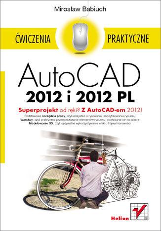 Okładka książki/ebooka AutoCAD 2012 i 2012 PL. Ćwiczenia praktyczne