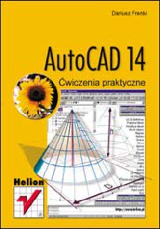 AutoCAD 14. Ćwiczenia praktyczne