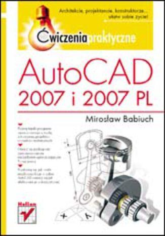 Okładka książki/ebooka AutoCAD 2007 i 2007 PL. Ćwiczenia praktyczne