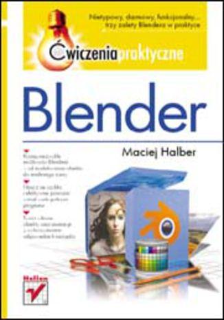 Okładka książki Blender. Ćwiczenia praktyczne