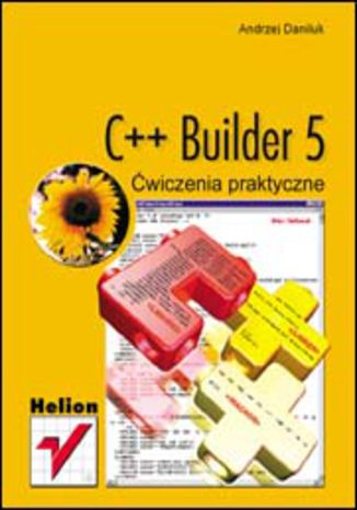 C++ Builder 5. Ćwiczenia praktyczne
