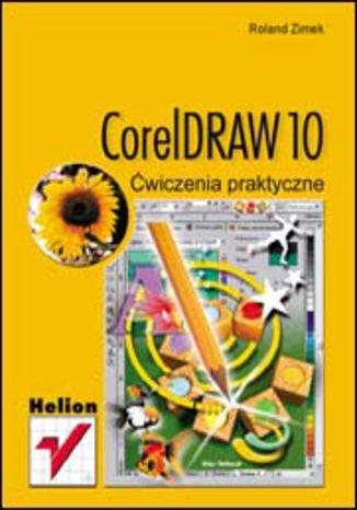 Okładka książki CorelDRAW 10. Ćwiczenia praktyczne